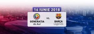 Afis meci fotbal Legendele Barcelonei - Generatia de Aur a Romaniei