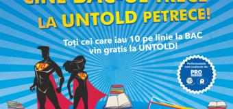 """CINE BACUL TRECE LA UNTOLD PETRECE – TUDOR CHIRILĂ SUSȚINE CAMPANIA UNTOLD """"BAC DE 10"""""""