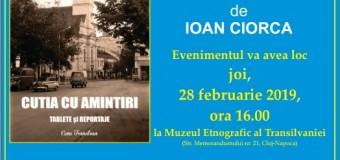 """""""Cutia cu amintiri"""", mult așteptata carte a scriitorului clujean Ioan Ciorca, va fi lansată joi, la Muzeul Etnografic al Transilvaniei."""