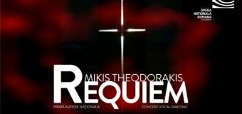 """""""REQUIEM"""", de Mikis Theodorakis  Un concert excepțional în primă audiție națională,  în ajunul Luminației"""