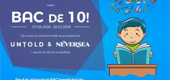 CAMPANIA BAC DE 10 MOTIVEAZĂ ABSOLVENȚII DE LICEU ȘI ÎN 2018!