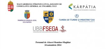 Forumul de afaceri Româno-Maghiar – ediţia a III-a – va avea loc la Cluj-Napoca