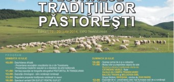 Prima ediţie a Festivalului Tradiţiilor Păstoreşti are loc la Expo Transilvania